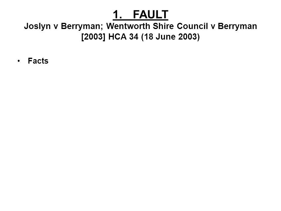 1. FAULT Joslyn v Berryman; Wentworth Shire Council v Berryman [2003] HCA 34 (18 June 2003)